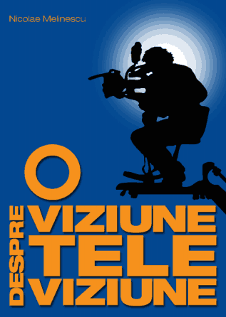 nicolae_melinescu_o_viziune_despre_televiziune